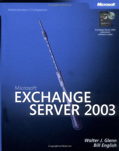 Microsoft Exchange Server 2003 Administrator's Companion [With CD] 9780735619791
