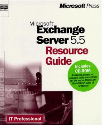 Microsoft Exchange Server 5.5: Resource Guide [With] 9780735608962