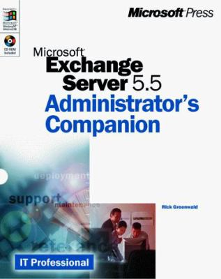 Microsoft Exchange Server 5.5 Administrator's Companion [With CD] 9780735606463