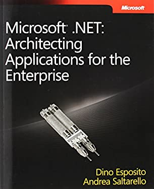 Microsoft.NET: Architecting Applications for the Enterprise 9780735626096