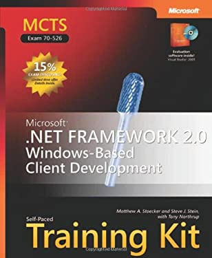 Microsoft .NET Framework 2.0 Windows-Based Client Development: MCTS Self-Paced Training Kit (Exam 70-526) [With CDROM] 9780735623330