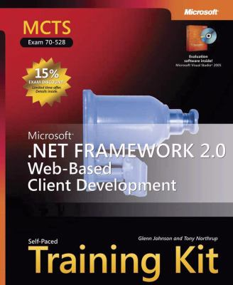 Microsoft .Net Framework 2.0 Web-Based Client Development: MCTS Self-Paced Training Kit (Exam 70-528) [With CDROM] 9780735623347