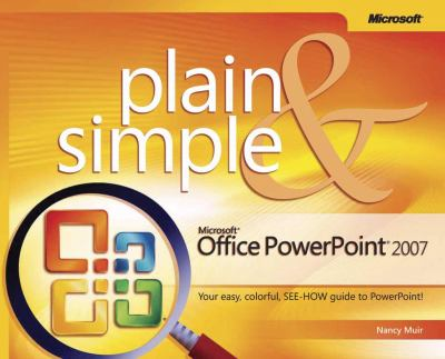 Microsoft Office PowerPoint 2007 Plain & Simple 9780735622951