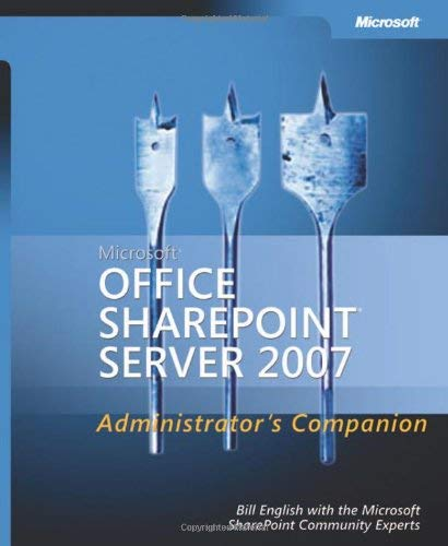 Microsoft Office SharePoint Server 2007 Administrator's Companion [With CDROM] 9780735622821