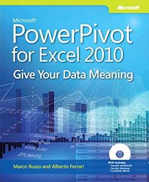 Microsoft Powerpivot for Excel 2010: Give Your Data Meaning 9780735640580
