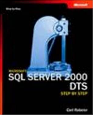 Microsoft SQL Server 2000 DTS Step by Step [With CDROM] 9780735619166
