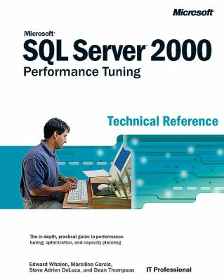 Microsoft SQL Server 2000 Performance Tuning Technical Reference 9780735612709