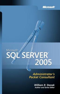 Microsoft SQL Server 2005 Administrator's Pocket Consultant 9780735621077