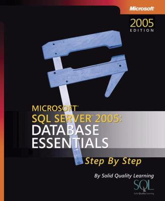Microsoft SQL Server 2005: Database Essentials Step by Step [With CDROM] 9780735622074