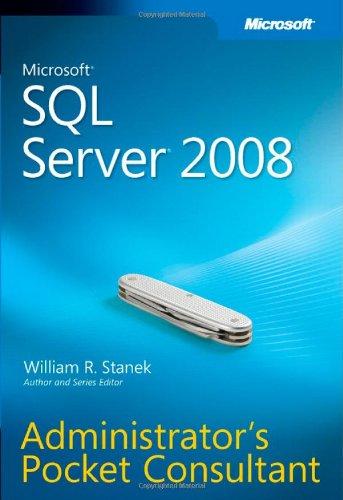Microsoft SQL Server 2008 Administrator's Pocket Consultant 9780735625891