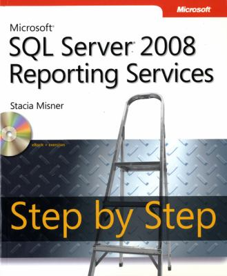 Microsoft SQL Server 2008 Reporting Services Step by Step 9780735626478