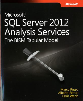 Microsoft SQL Server 2012 Analysis Services: The BISM Tabular Model 9780735658189