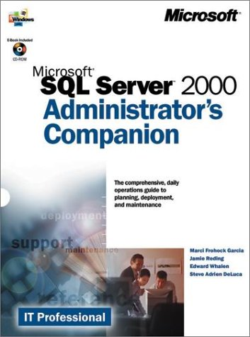 Microsoft SQL Server(tm) 2000 Administrator's Companion [With CDROM] 9780735610514