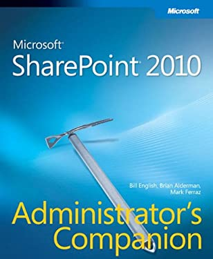 Microsoft Sharepoint 2010 Administrator's Companion [With CDROM] 9780735627208