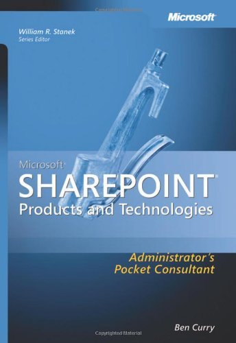 Microsoft Sharepoint Products and Technologies Administrator's Pocket Consultant 9780735623828