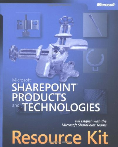 Microsoft Sharepoint Products and Technologies Resource Kit [With CD-ROM] 9780735618817