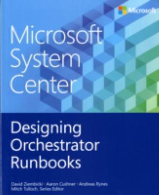 Microsoft System Center: Designing Orchestrator Runbooks
