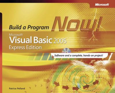Microsoft Visual Basic 2005 Express Edition: Build a Program Now! [With CDROM] 9780735622135