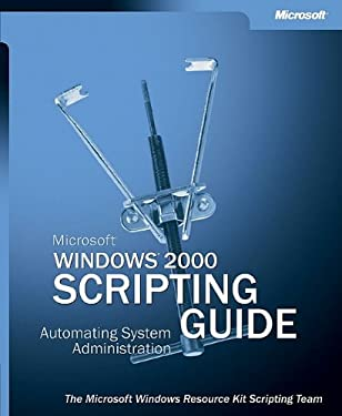 Microsoft Windows 2000 Scripting Guide [With CDROM] 9780735618671