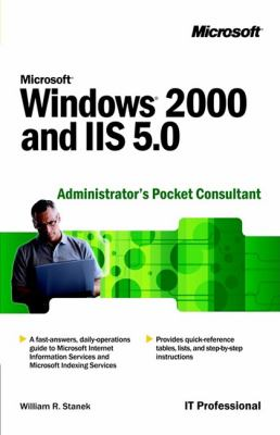 Microsoft Windows 2000 and IIS 5.0 Administrator's Pocket Consultant 9780735610248