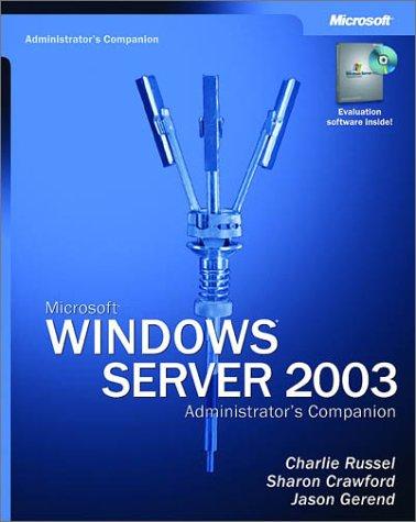 Microsoft Windows Server 2003 Administrator's Companion [With CDROM]