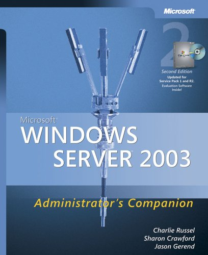 Microsoft Windows Server 2003 Administrator's Companion [With CDROM] 9780735620476