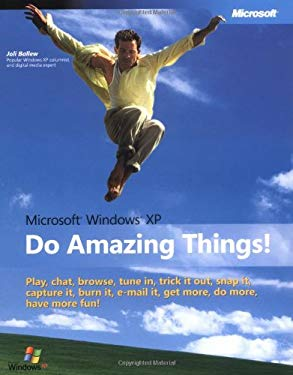 Microsoft Windows XP: Do Amazing Things [With CDROM] 9780735619838