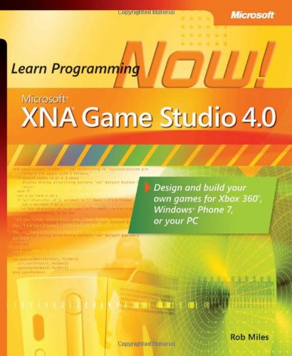 Microsoft Xna Game Studio 4.0: Learn Programming Now!: How to Program for Windows Phone 7, Xbox 360, Zune Devices, and More 9780735651579