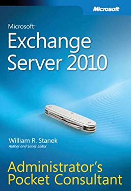 Microsoft Exchange Server 2010 Administrator's Pocket Consultant 9780735627123