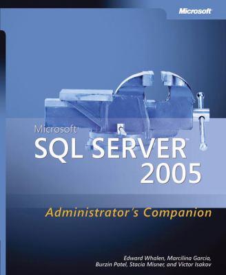 Microsoft(r) SQL Server(tm) 2005 Administrator's Companion 9780735621985
