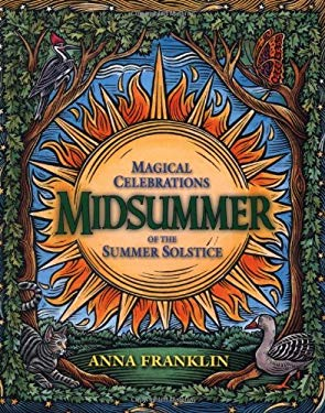 Midsummer: Magical Celebrations of the Summer Solstice 9780738700526
