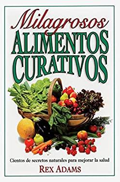 Milagrosos Alimentos Curativos 9780735201958