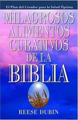 Milagrosos Alimentos Curativos de La Biblia 9780735202108