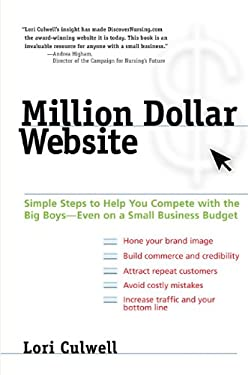 Million Dollar Website: Simple Steps to Help You Compete with the Big Boys--Even on a Small Business Budget 9780735204416