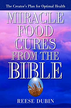 Miracle Food Cures from the Bible 9780735200371