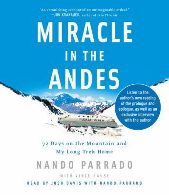 Miracle in the Andes: 72 Days on the Mountain and My Long Trek Home 9780739332580