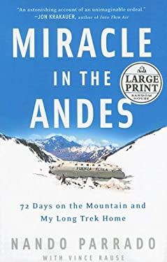 Miracle in the Andes: 72 Days on the Mountain and My Long Trek Home 9780739326329