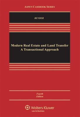 Modern Real Estate Finance and Land Transfer: A Transactional Approach, Fourth Edition 9780735567955