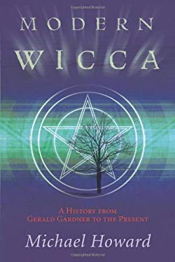 Modern Wicca: A History from Gerald Gardner to the Present
