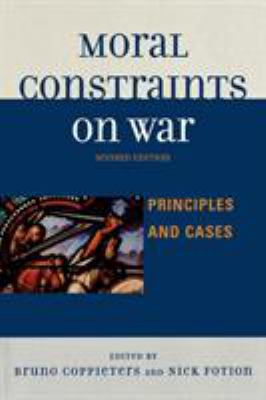 Moral Constraints on War: Principles and Cases 9780739121306