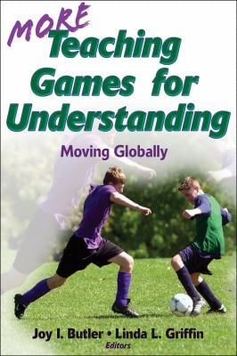 More Teaching Games for Understanding: Moving Globally
