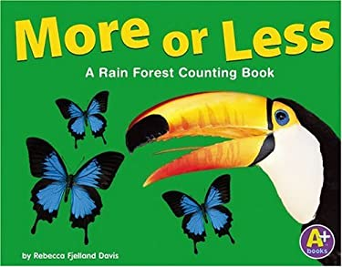 More or Less: A Rain Forest Counting Book 9780736863766