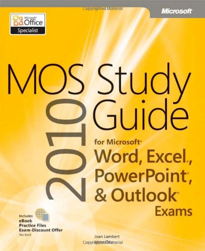 Mos 2010 Study Guide for Microsoft Word, Excel, PowerPoint, and Outlook 9780735648753