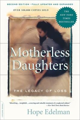 Motherless Daughters: The Legacy of Loss 9780738210261