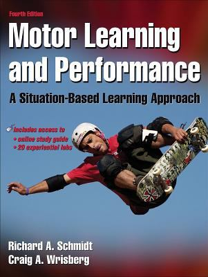 Motor Learning and Performance: A Situation-Based Learning Approach 9780736069649
