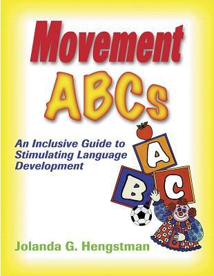 Movement ABC's: An Inclusive Guide to Stimulating Language Development 9780736033756