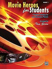 Movie Heroes for Students, Bk 1: 9 Graded Selections for Late Elementary Pianists 13903924