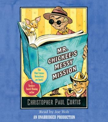 Mr. Chickee's Messy Mission 9780739338681