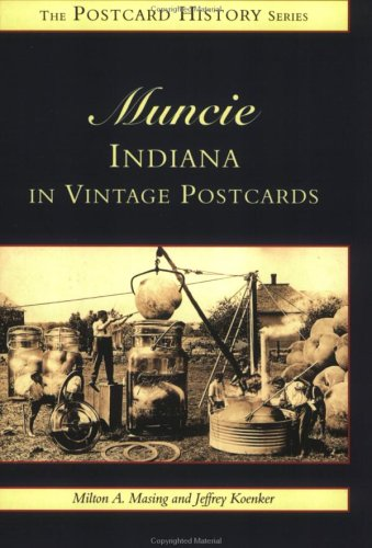 Muncie, Indiana:: In Vintage Postcards 9780738501116