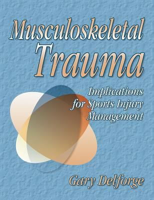 Musculoskeletal Trauma: Implications for Sports Injury Management 9780736038799